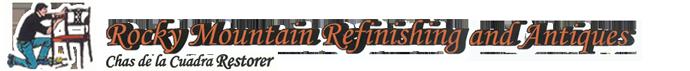 Colorado Springs Furniture Restoration & Refinishing | Rocky Mountain Restoration & Antiques